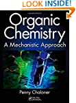 Organic Chemistry: A Mechanistic Appr...