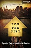 img - for For the City: Proclaiming and Living Out the Gospel (Exponential Series) book / textbook / text book