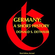 Germany, Third Edition: A Short History Audiobook by Professor Donald S. Detwiler Narrated by Randell Dietrich
