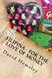 img - for Filipina - For The Love Of Money: Exploring the dangers of finding