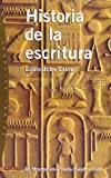 Historia De La Escritura / History of Writings (Origenes / Origens) (Spanish Edition) (8449310660) by Louis-Jean Calvet