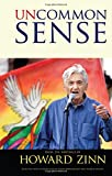 img - for Uncommon Sense: From the Writings of Howard Zinn (Series in Critical Narrative) book / textbook / text book