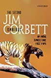 The Second Jim Corbett Omnibus: `My India', `Jungle Lore', `Tree Tops'