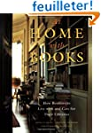 At Home with Books: How Booklovers Li...