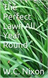 The Perfect Lawn All Year Round: lawn renovation, lawn fertilizing and lots more