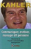 Communiquer, motiver, manager en personne - 2e éd.: Découvrer le Process Communication management