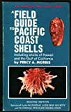 Pacific Coast Shells (Peterson Field Guides) (0395183227) by Morris, Violet F.