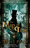 The Map of Time: A Novel by Felix J. Palma