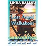 Lost Angel Walkabout: One Traveler's Talesby Linda Ballou