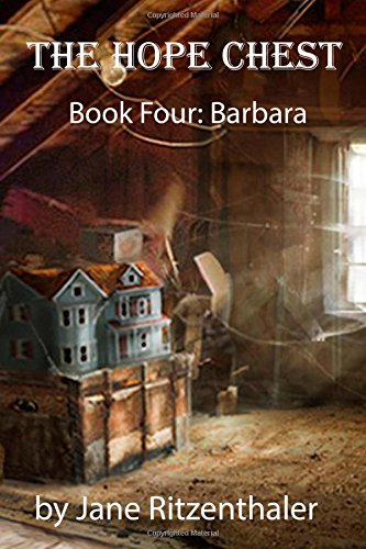 The Hope Chest: Book Four-Barbara: Volume 4