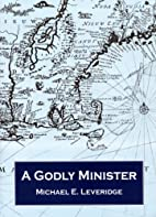 A Godly Minister : the Reverend William…
