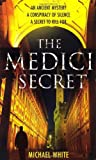 The Medici Secret (0099571153) by White, Michael