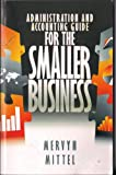 img - for Small Business Accounting And Administration Guide - A Handbook Covering Basics, Startup, Planning, Books, Economics, Development, Finance, Management, Growth, Record Keeping, Bookkeeping, Operations book / textbook / text book