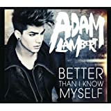 Better Than I Know Myselfby Adam Lambert