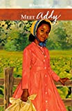 Meet Addy, An American Girl (Turtleback School & Library Binding Edition) (American Girls Collection: Addy 1864) (0785711317) by Porter, Connie
