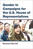 Barbara Burrell Gender in Campaigns for the U.S. House of Representatives (Cawp Series in Gender and American Politics) (The Cawp Series in Gender and American Politics)