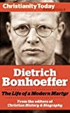 img - for Dietrich Bonhoeffer: The Life of a Modern Martyr (Christianity Today Essentials) book / textbook / text book