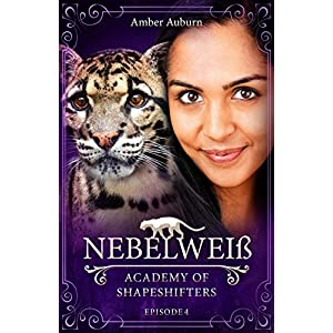 Nebelweiß, Episode 4 - Fantasy-Serie (Academy of Shapeshifters)
