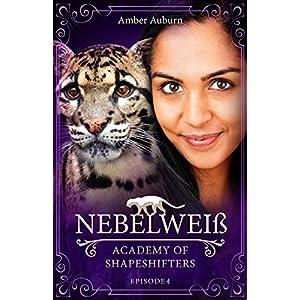 Nebelweiß, Episode 4 - Fantasy-Serie (Academy of Shapeshifters)