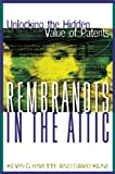 Rembrandts in the Attic: Unlocking the Hidden Value of Patents (0875848990) by Kevin G. Rivette
