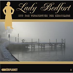 Das Vermächtnis des Eisanglers (Lady Bedfort 8) Hörspiel