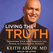 Living the Truth: Transform Your Life Through the Power of Insight and Honesty | [Keith Ablow]