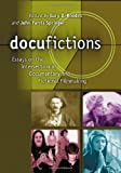 img - for Docufictions: Essays On The Intersection Of Documentary And Fictional Filmmaking book / textbook / text book