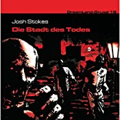 Die Stadt des Todes (Dreamland Grusel 16) | Josh Stokes