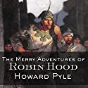 The Merry Adventures of Robin Hood Audiobook by Howard Pyle Narrated by David Case