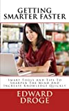 img - for Getting Smarter Faster: Smart Tools And Tips To Sharpen The Mind And Increase Knowledge Quickly (Dr. Droge's Series in Education and Intelligence) book / textbook / text book