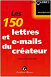 Les 150 lettres et e-mails du créateur...