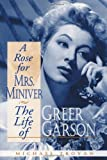 img - for A Rose for Mrs. Miniver: The Life of Greer Garson 1St edition by Troyan, Michael (1998) Hardcover book / textbook / text book