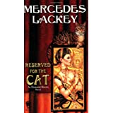 Reserved for the Cat: An Elemental Masters Novelby Mercedes Lackey