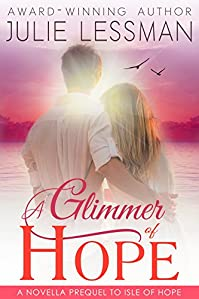 A Glimmer Of Hope: A Novella Prequel To Isle Of Hope by Julie Lessman ebook deal