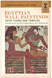 Egyptian Wall Paintings: From Tombs and Temples (Mentor-UNESCO Art Book, MQ457)