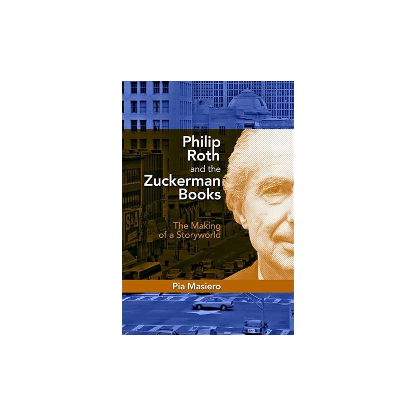 Philip Roth and the Zuckerman Books: The Making of a Storyworld, Student Edition