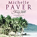 Fever Hill (       UNABRIDGED) by Michelle Paver Narrated by Anna Bentinck