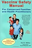 img - for Vaccine Safety Manual for Concerned Families and Health Practitioners, 2nd Edition: Guide to Immunization Risks and Protection by Neil Z. Miller (2009) Paperback book / textbook / text book