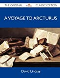 David Lindsay A Voyage to Arcturus - The Original Classic Edition