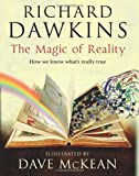 The Magic of Reality: How we know what's really true Richard Dawkins