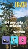 echange, troc Miguel Angulo - Irati: 100 promenades et randonnées : à pied, à ski, en VTT