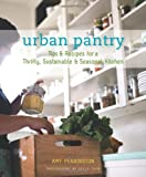 51d87Bbvm6L. SL160  Urban Pantry: Tips and Recipes for a Thrifty, Sustainable and Seasonal Kitchen