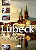 Lübeck - Kulturerbe der Welt - World's Culture Heritage