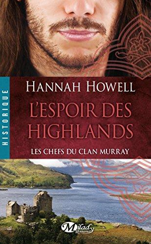 Hannah Howell - L'Espoir des Highlands: Les Chefs du clan Murray, T3