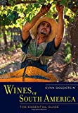 Wines of South America: The Essential Guide