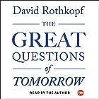The Great Questions of Tomorrow: The Ideas That Will Remake the World Hörbuch von David Rothkopf Gesprochen von: David Rothkopf