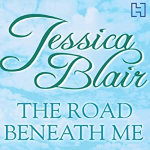 The Road Beneath Me | [Jessica Blair]