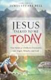 img - for Jesus Talked to Me Today: True Stories of Children's Encounters with Angels, Miracles, and God book / textbook / text book