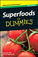 Superfoods For Dummies�, Mini Edition