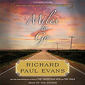 Miles to Go: The Second Journal of The Walk Series | [Richard Paul Evans]